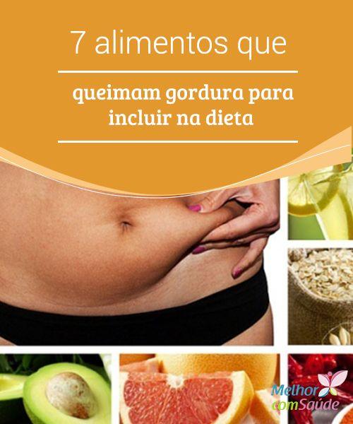Alimentos Que Ajudam A Queimar Gordura Para Incluir Na Dieta