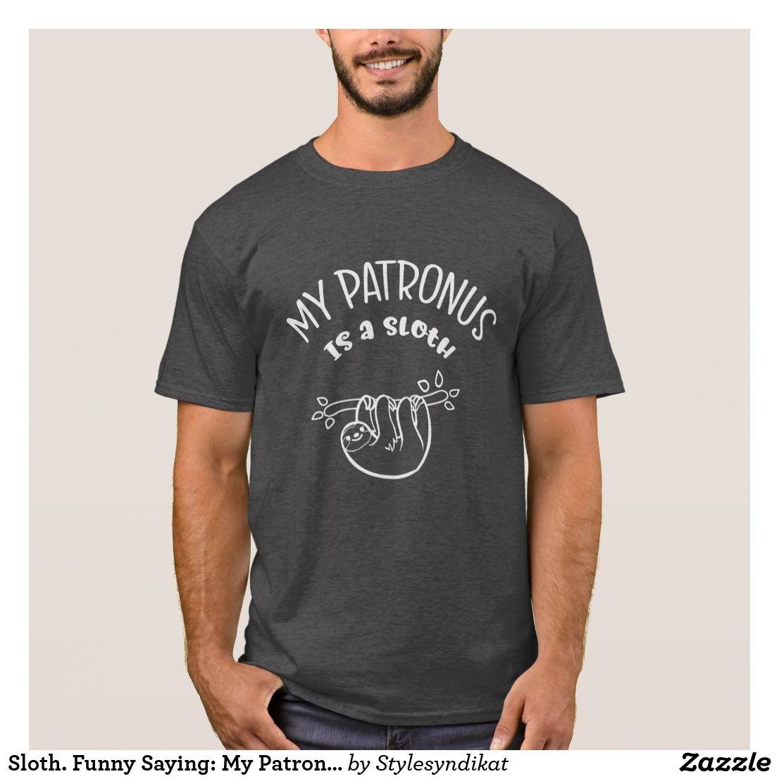 Sloth. Funny Saying: My Patronus is a Sloth. Nerdy T Shirt