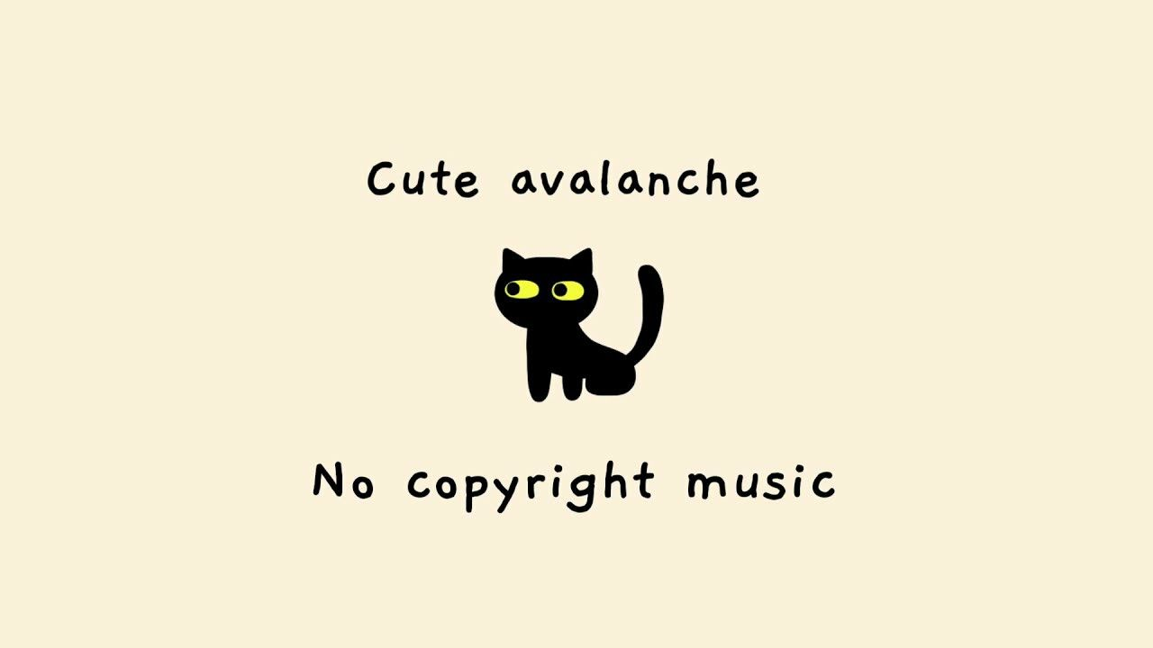 No Copyright Music Cute Avalanche Happy Bright Background Music Rkuc In 2021 Copyright Music Music Bright Background