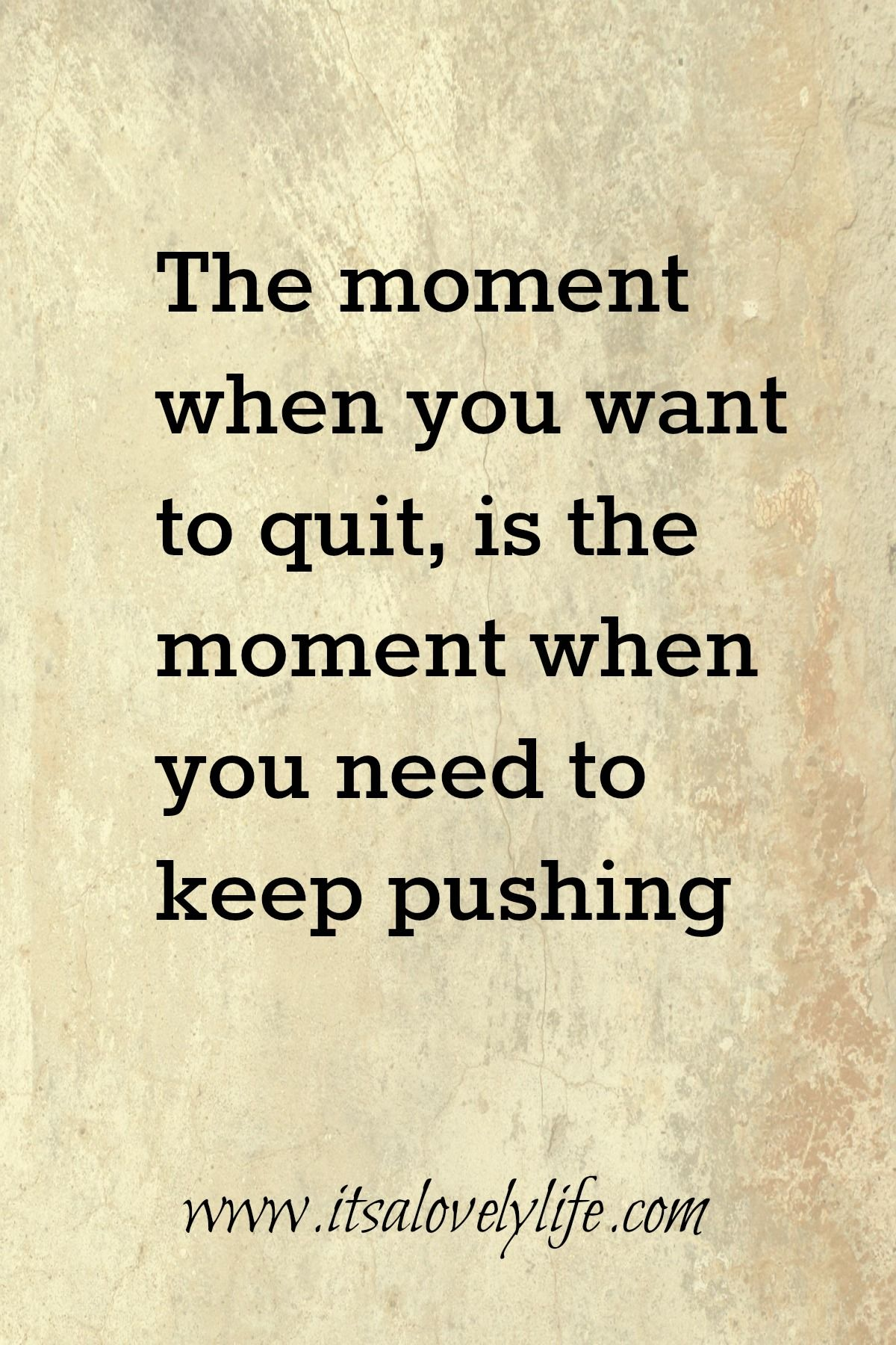 Sometimes You Just Get Tired And Want To Quit Fear Quotes Inspirational Quotes Fear