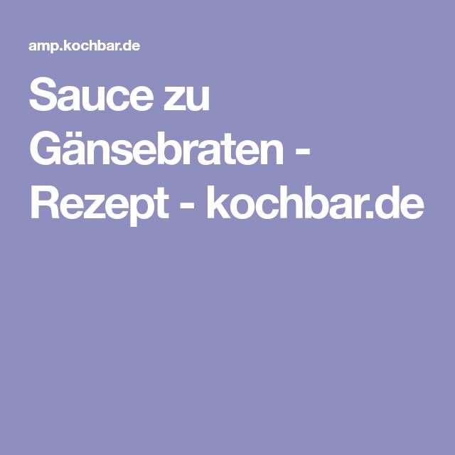 Sauce zu Gänsebraten - Rezept - kochbar.de