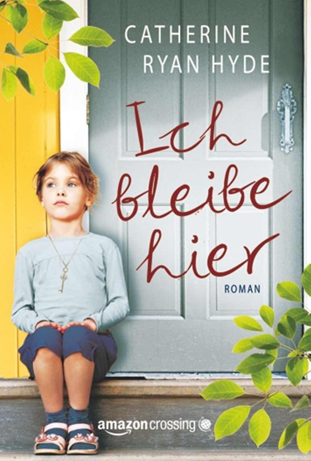 Amazon.com: Ich bleibe hier (German Edition) eBook: Catherine Ryan Hyde, Marion Plath: Kindle Store