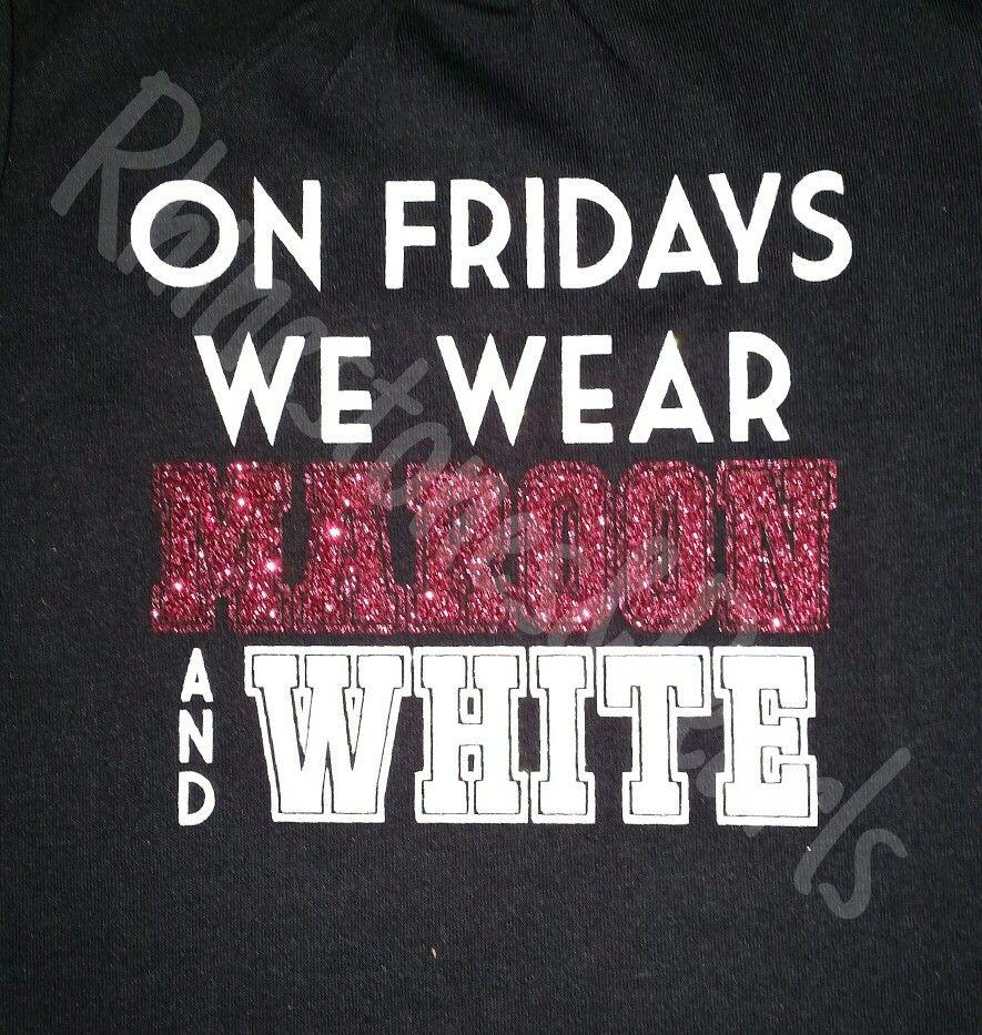 Shirt design words ideas - On Fridays We Wear Maroon And White School Spirit Shirt More