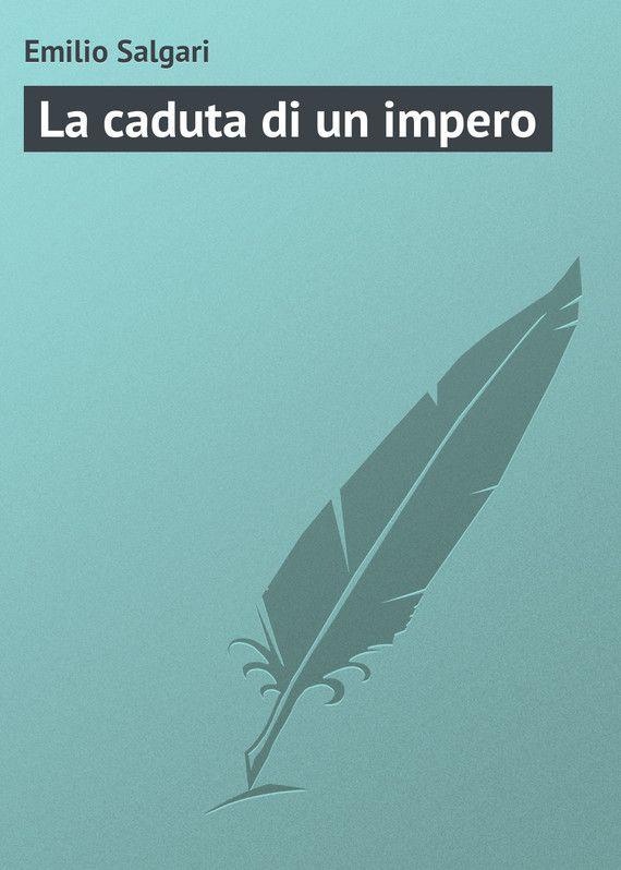 La caduta di un impero #литература, #журнал, #чтение, #детскиекниги, #любовныйроман, #юмор