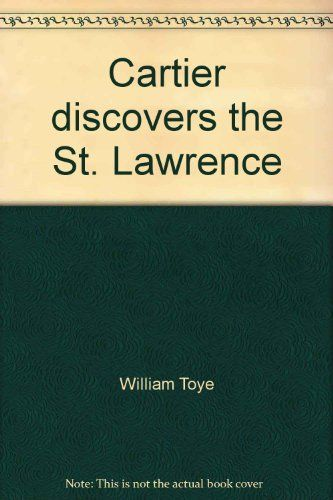 Cartier Discovers The St Lawrence By William Toye Https Www