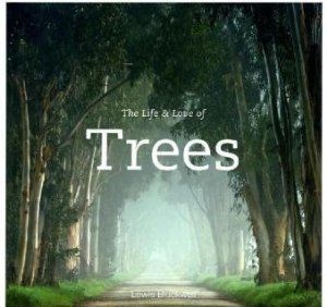 The Life & Love of Trees: Lewis Blackwell: 9780473150952: Amazon.com: Books