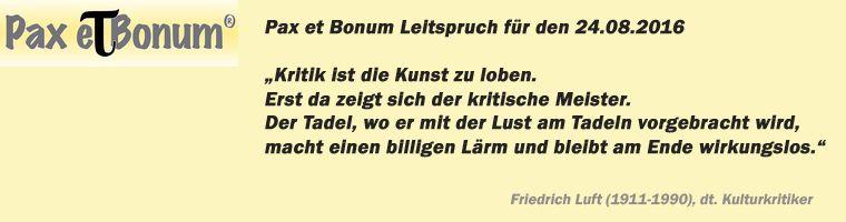 Pax et Bonum Leitspruch für den 24.08.2016