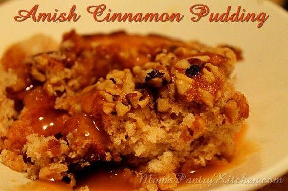 Amish Cinnamon Pudding http://www.momspantrykitchen.com/amish-cinnamon-pudding.html