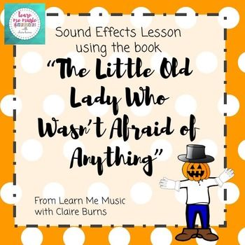 Lesson Plan Sound Effects The Little Old Lady Who WasnT Afraid