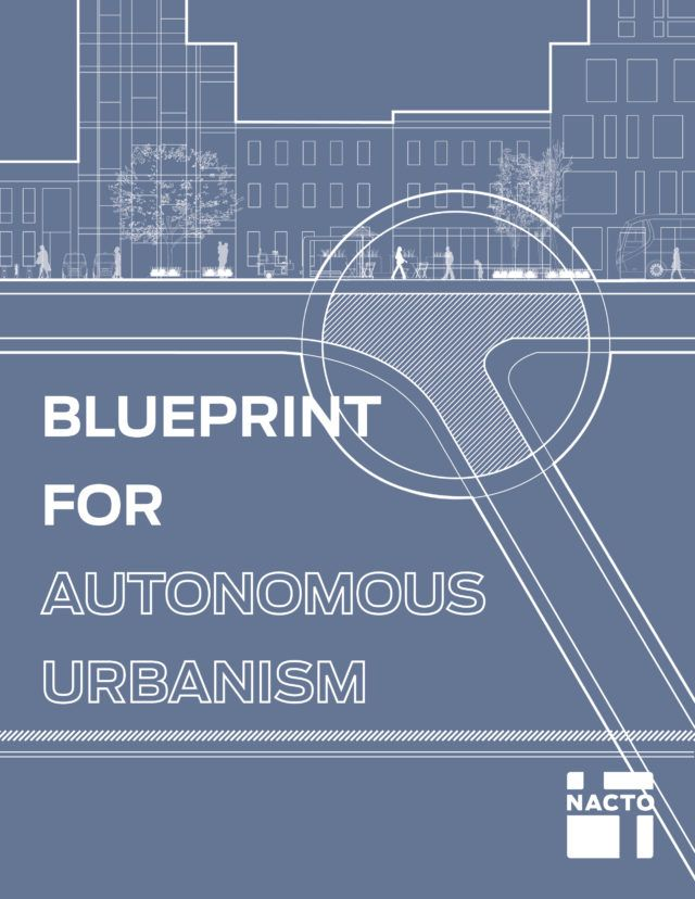 Blueprint for autonomous urbanism maps pinterest urban design blueprint for autonomous urbanism national association of city transportation officials malvernweather Gallery