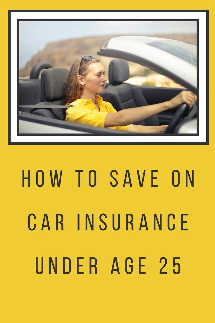 How to save on car insurance under age 25 car insurance