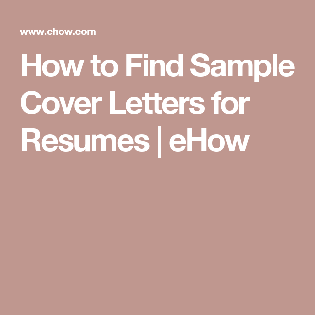 How to Find Sample Cover Letters for Resumes | eHow | Cover letters ...