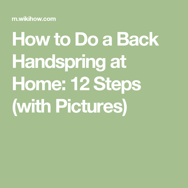 How to Do a Back Handspring at Home: 12 Steps (with Pictures)