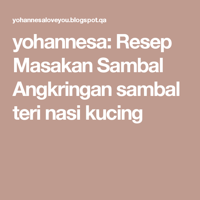Yohannesa Resep Masakan Sambal Angkringan Sambal Teri Nasi Kucing Resep Masakan Resep Masakan
