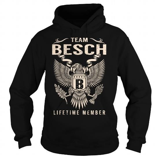 Team BESCH Lifetime Member - Last Name, Surname T-Shirt #name #tshirts #BESCH #gift #ideas #Popular #Everything #Videos #Shop #Animals #pets #Architecture #Art #Cars #motorcycles #Celebrities #DIY #crafts #Design #Education #Entertainment #Food #drink #Gardening #Geek #Hair #beauty #Health #fitness #History #Holidays #events #Home decor #Humor #Illustrations #posters #Kids #parenting #Men #Outdoors #Photography #Products #Quotes #Science #nature #Sports #Tattoos #Technology #Travel #Weddings…