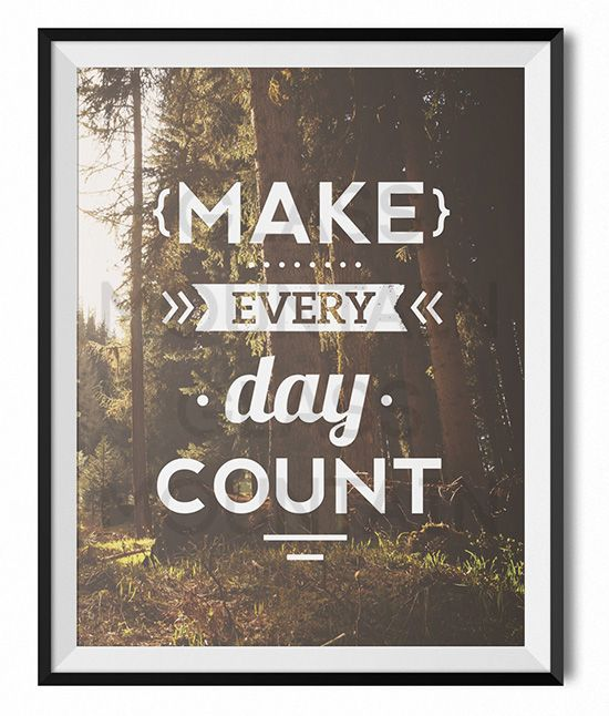 Make Every Day Count Inspirational Typography Printable Wall Art