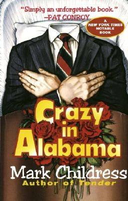 Crazy in Alabama  By Mark Childress  (highly recommended by our owner, Beth)