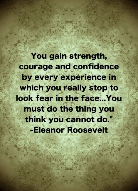 Quotes About Strength And Courage Famous Fear Quotes Eleanor Rooseveltquotesgram  Inspiration .