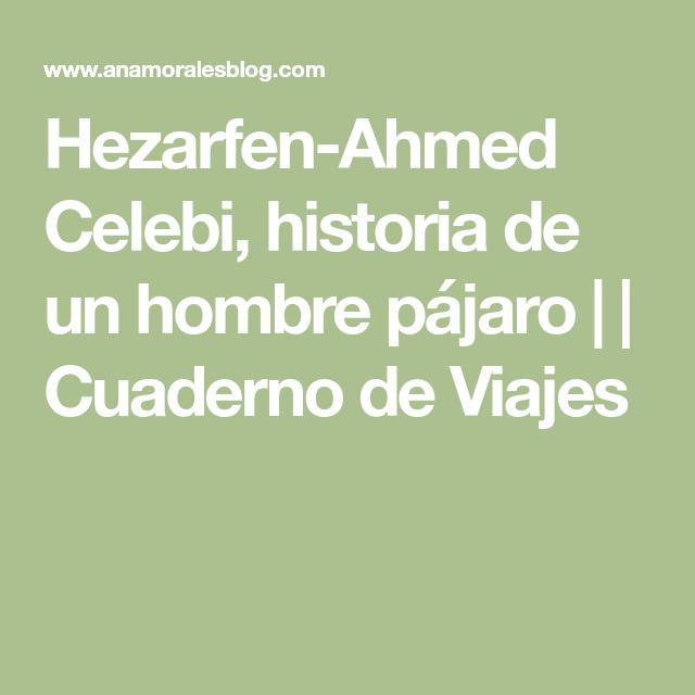 Hezarfen Ahmed Celebi Historia De Un Hombre Pajaro Cuaderno De Viajes Cuaderno De Viajes Viajes Ciudad De Estambul