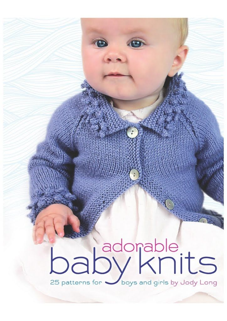 Adorable Baby Knits 25 Patterns For Boys And Girls (Jody Long) Http ...