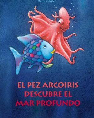 El Pez Arcoíris Descubre El Mar Profundo Mar Profundo Fondo De Mar El Peix Irisat