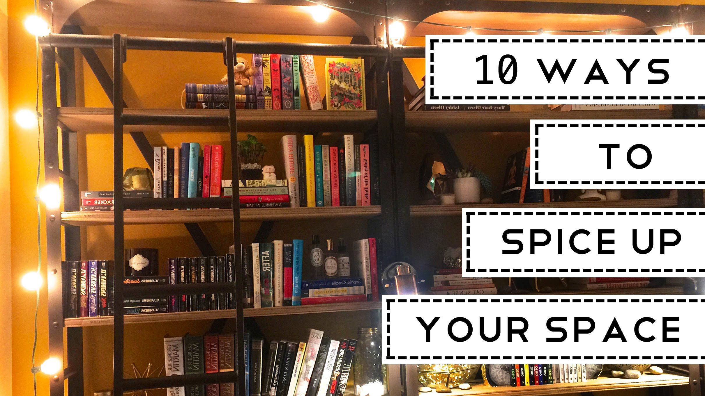 10 Ways To Spice Up Your Space [DIY Room Decor]