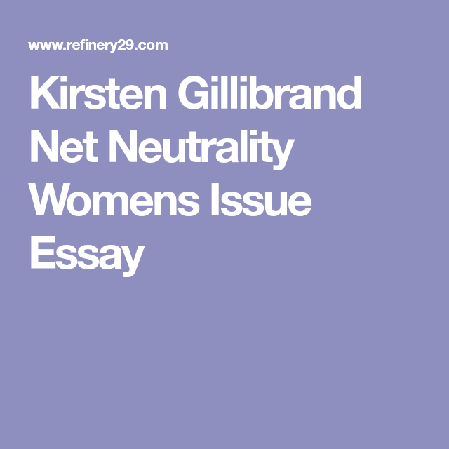 This Is Why Eliminating Net Neutrality Hurts Women  Essays About Health also How Can I Get A Book Review Wrote For Me  The Thesis Statement Of An Essay Must Be
