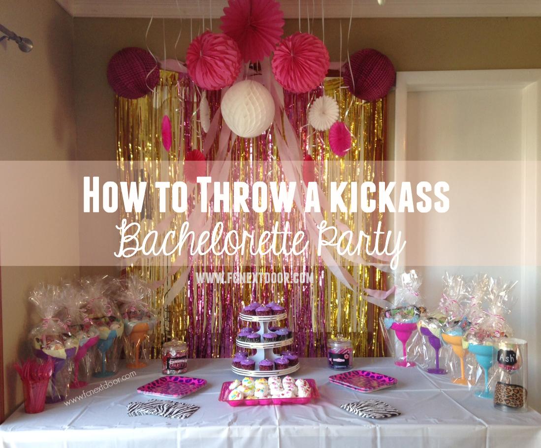 how to throw a kickass bachelorette party bachelorettes