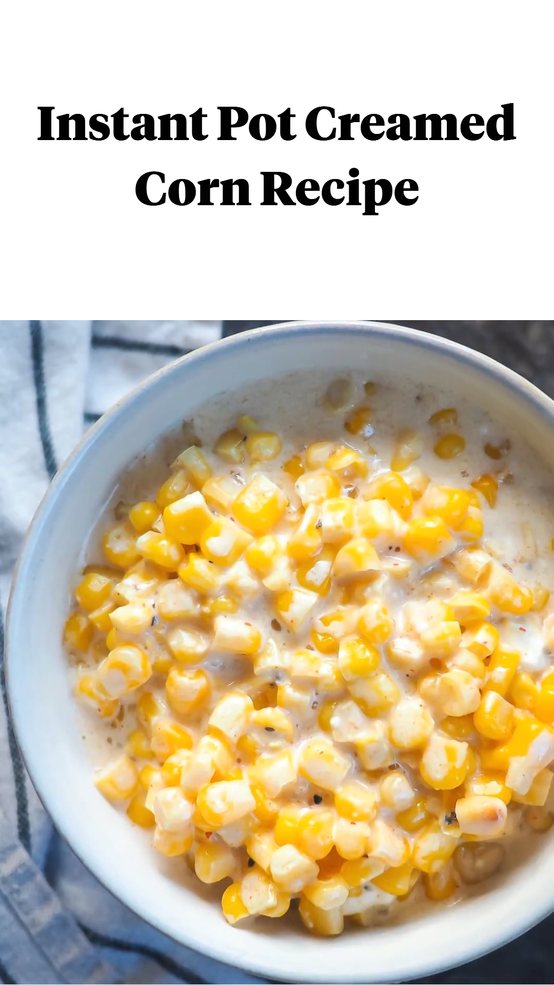 Instant Pot Creamed Corn Recipe