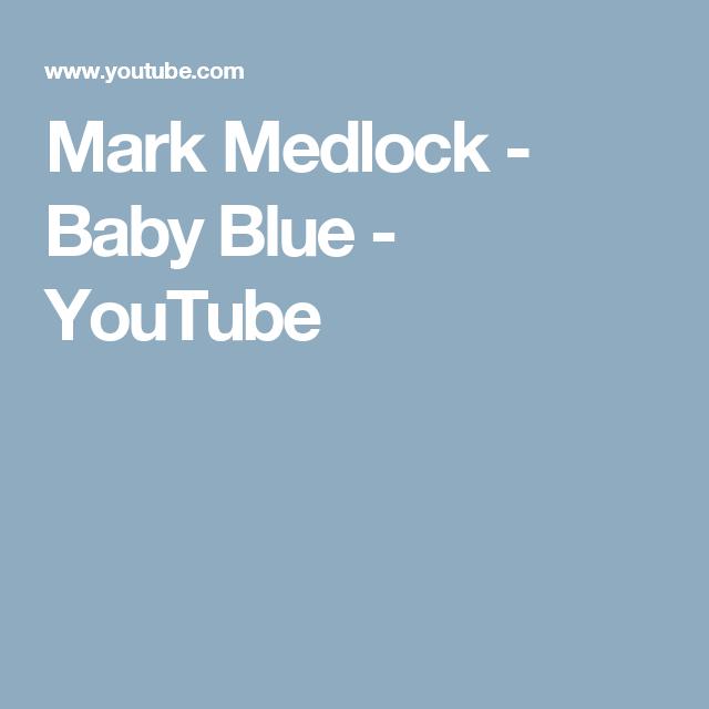 Mark Medlock - Baby Blue - YouTube