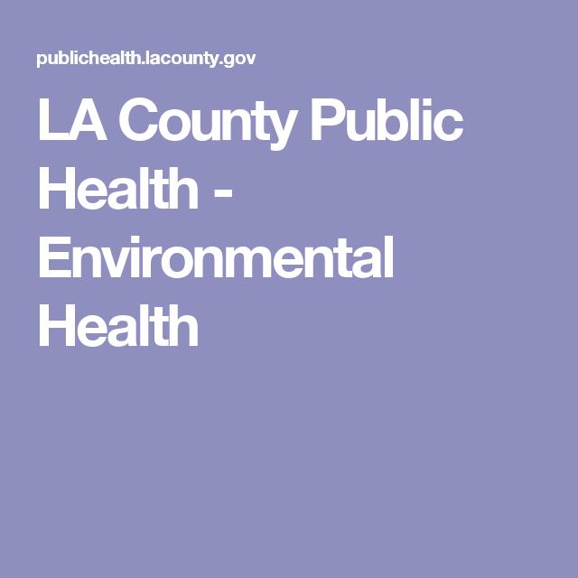 La County Public Health Environmental Health Environmental Health Public Health Health