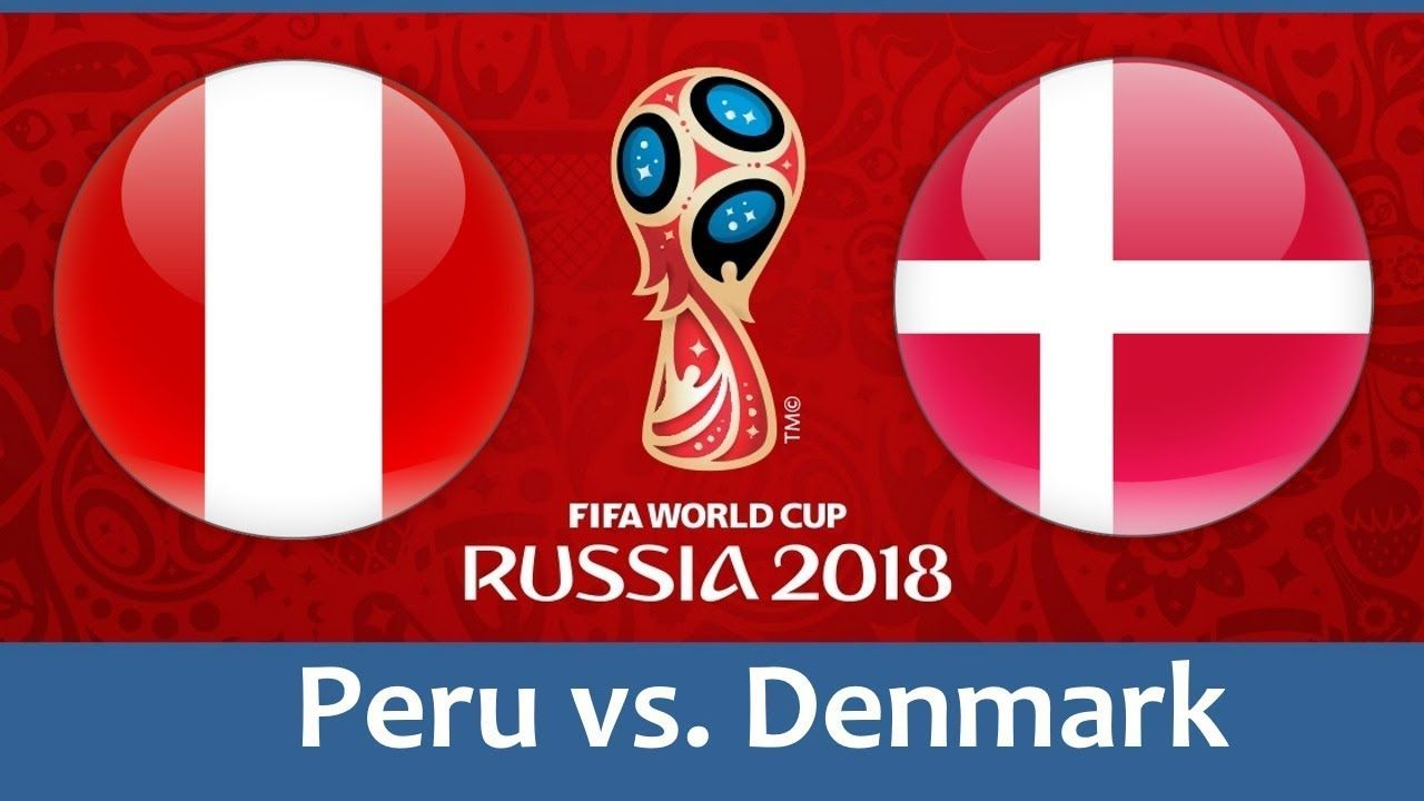 Peru Vs Denmark 2018 World Cup Football Game Of 16 June World Cup Groups Soccer World Cup 2018 World Cup
