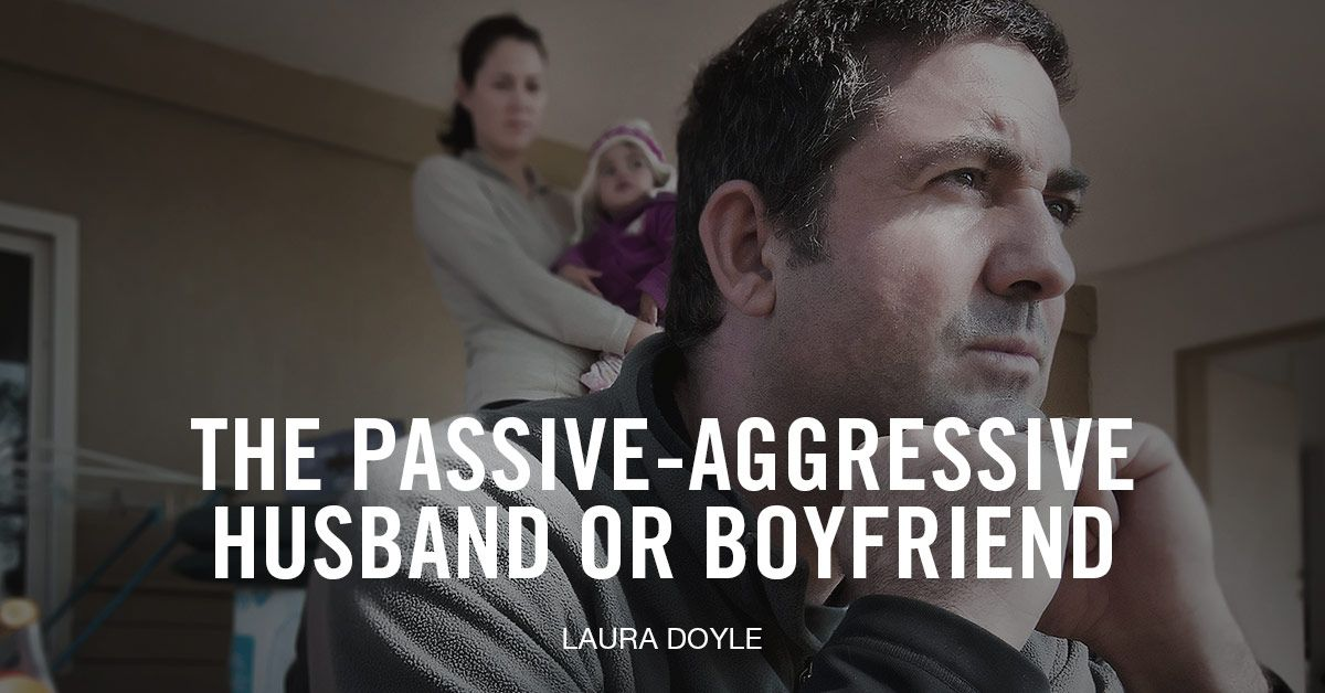 dating passive aggressive man