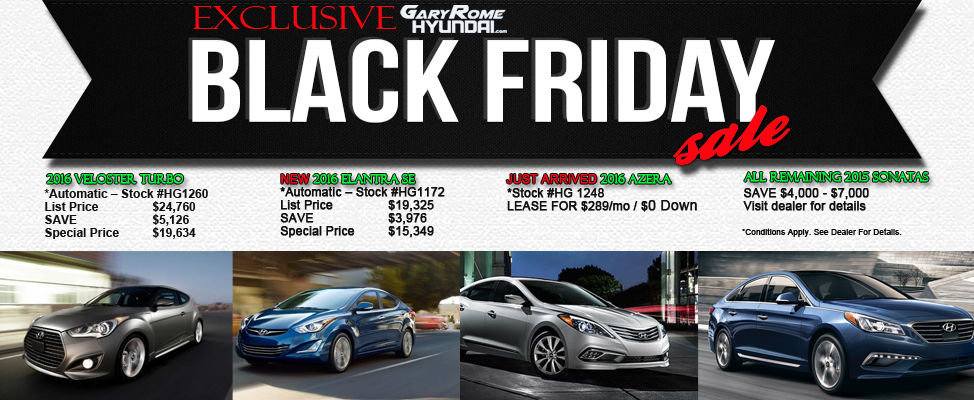 Blackfridaydeals Are Here From Gary Rome Hyundai We Ve Put Together Some Great Deals For Your Black Friday Car Shopping Pleasure Choose Black Friday Hyundai