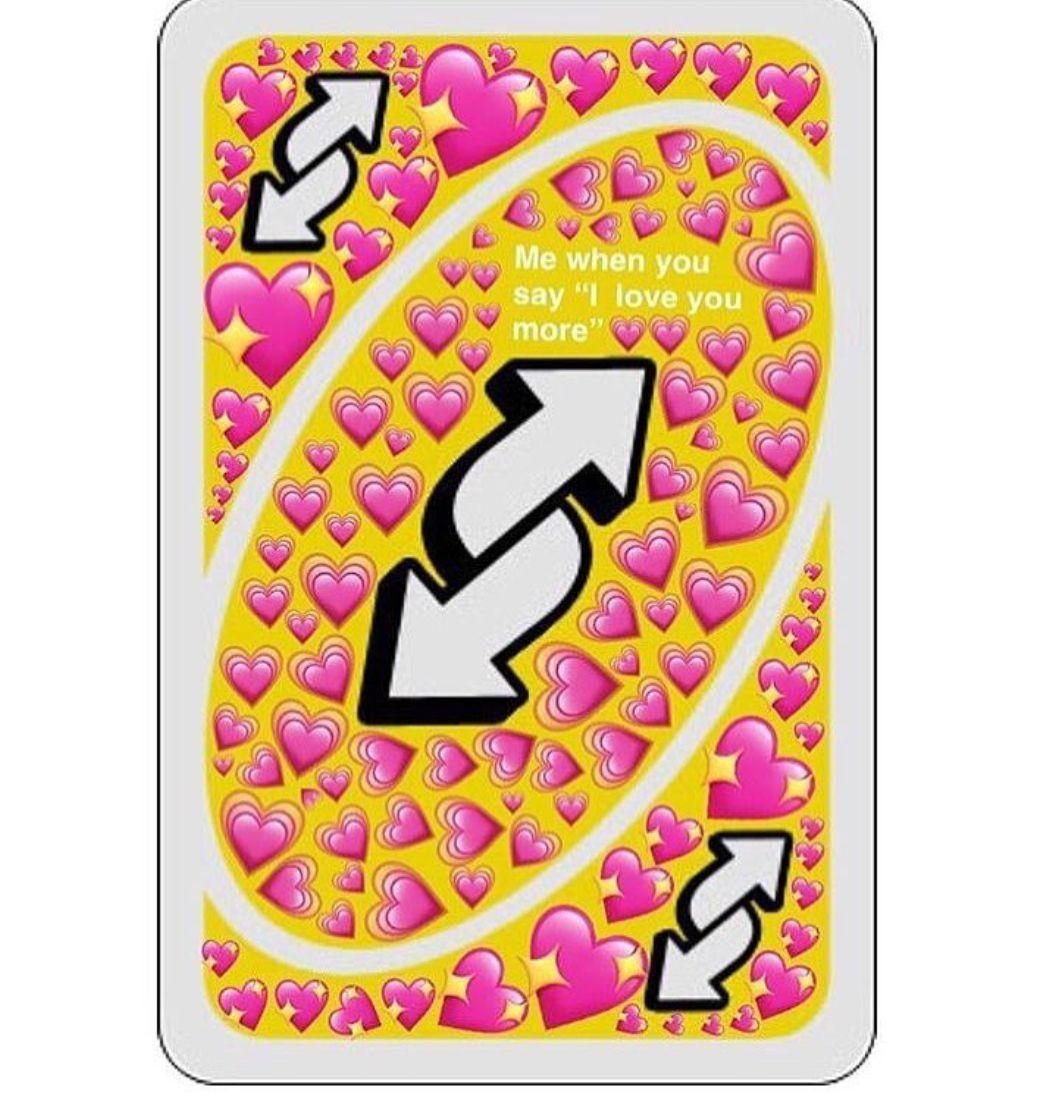 Meme Uno Reverse Card Love Cute Love Memes Cute Memes Love Memes