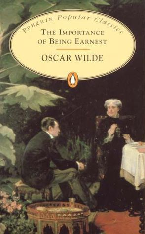 The Importance of Being Earnest by Oscar Wilde. Its so adorable!