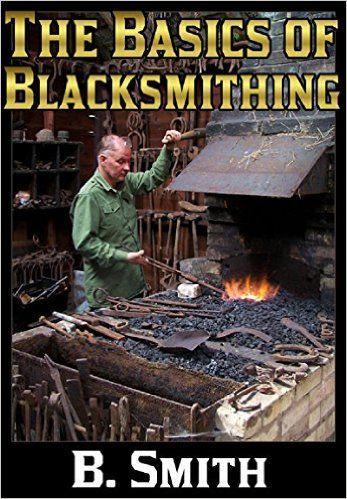 The Basics of Blacksmithing, B  Smith, eBook - Amazon com