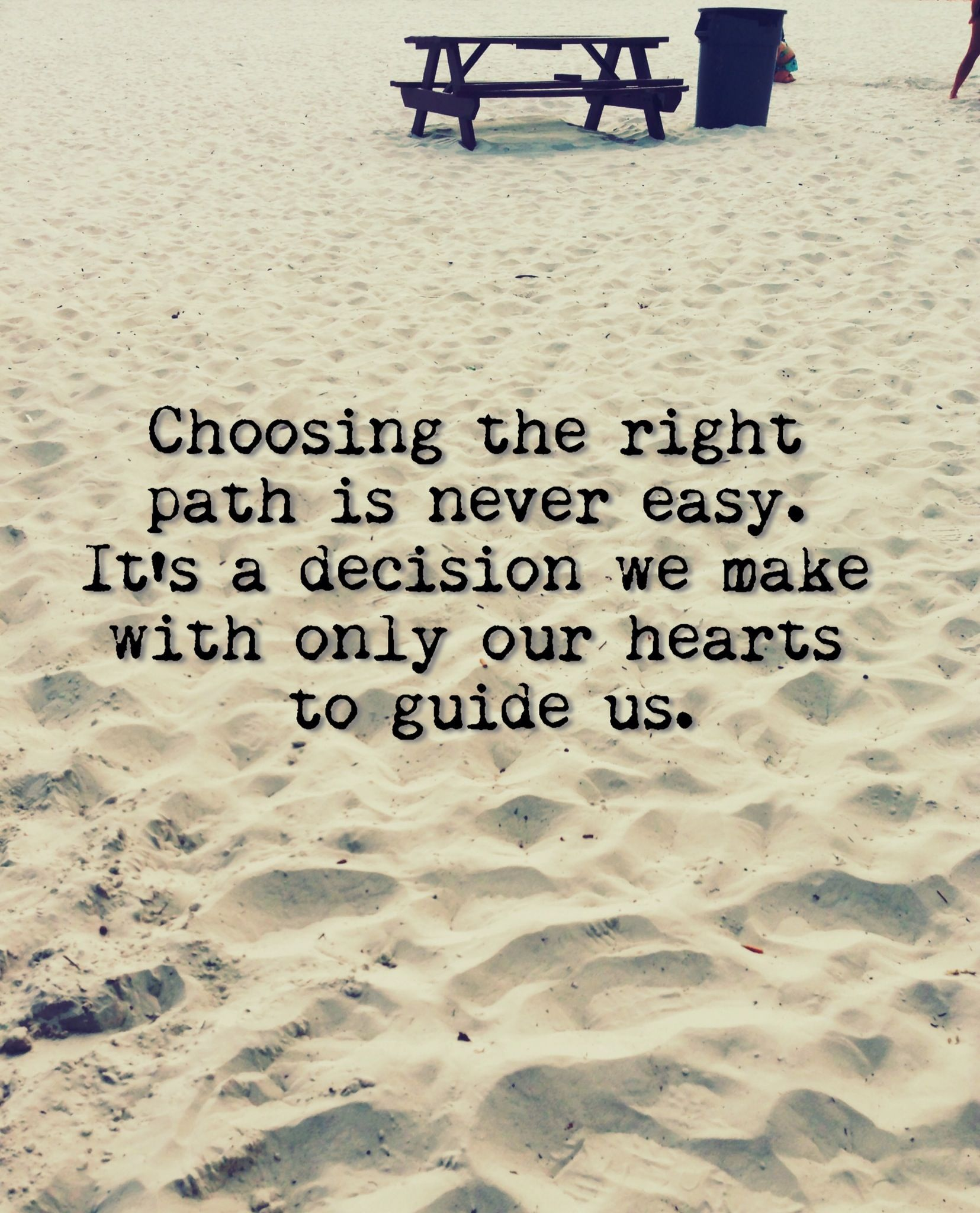 Choosing The Right Path Is Never Easy Its A Decision We Make With