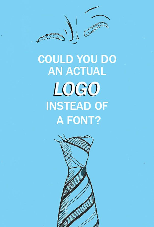 Worst Client Comments Turned Into Posters Graphic Designers - Hilarious things clients said turned clever posters