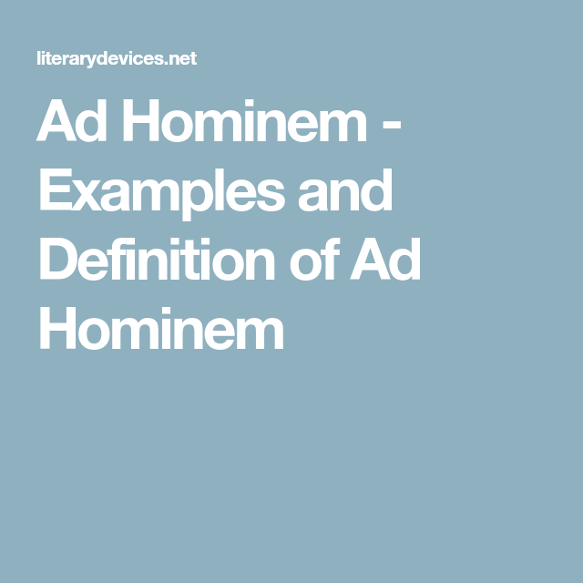 Ad Hominem Examples And Definition Of Ad Hominem Lit Pinterest
