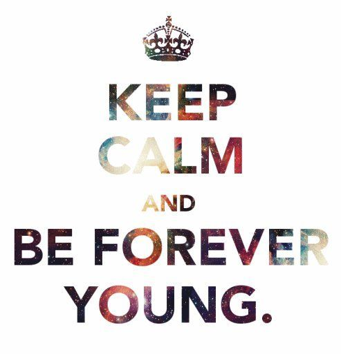 Forever young.