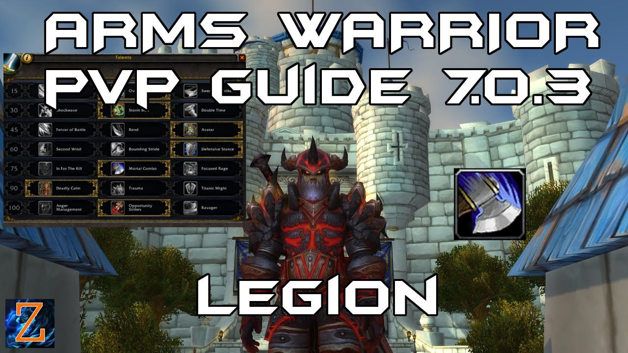 Arms Warrior PvP Guide Legion / Rotation / Talents / Stats / Macros