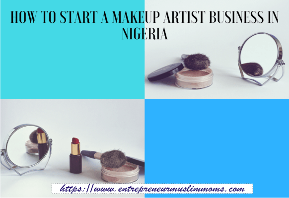 How To Start A Makeup Artists Business In Nigeria Makeup Artist Business Makeup Becoming A Makeup Artist