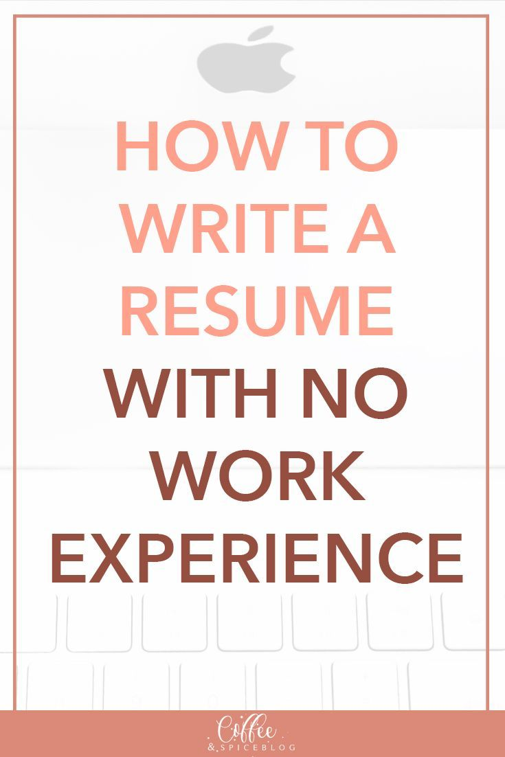 Resumes With No Work Experience How To Write A Resume With No Work Experience