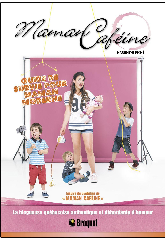 Maman Cafeine Guide De Survie Pour Maman Moderne Marie