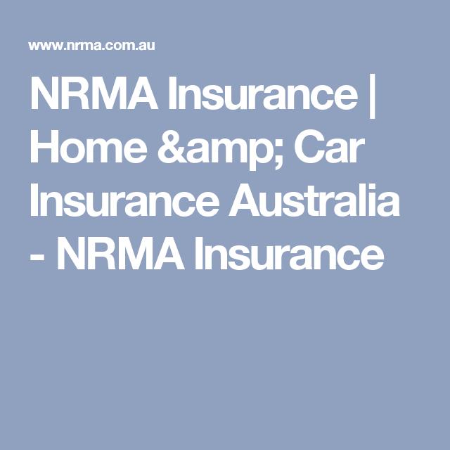 Nrma Insurance Home Amp Car Insurance Australia Nrma Insurance Insurance Quotes Travel Insurance Car Insurance