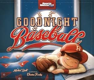 Goodnight Baseball by Michael Dahl; Fun day at the park for 4-7 yrs