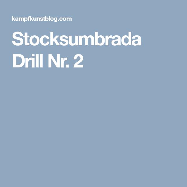 Stocksumbrada Drill Nr. 2
