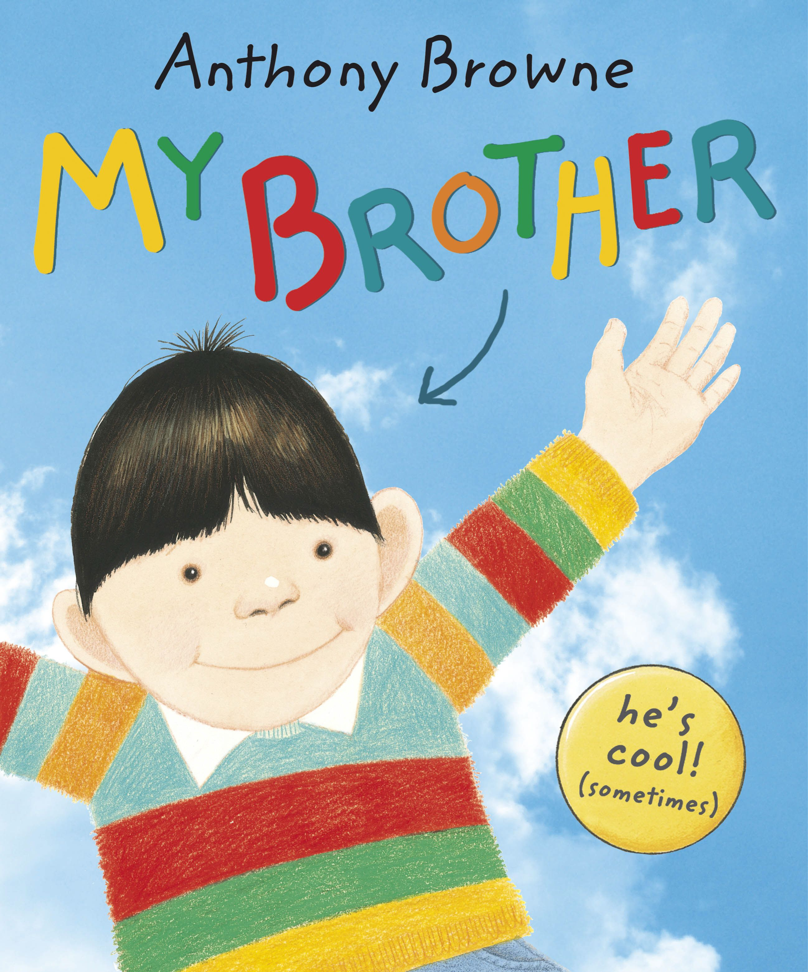 My Brother By Anthony Browne Anthony Browne Anthony Stories For Kids