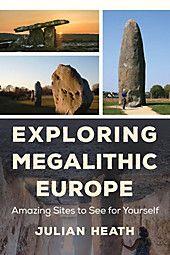 Photo of Exploring Megalithic Europe. Julian Heath,. Gebunden – Buch